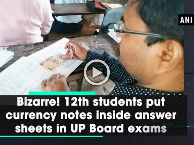 Bizarre! 12th students put currency notes inside answer sheets in UP Board exams