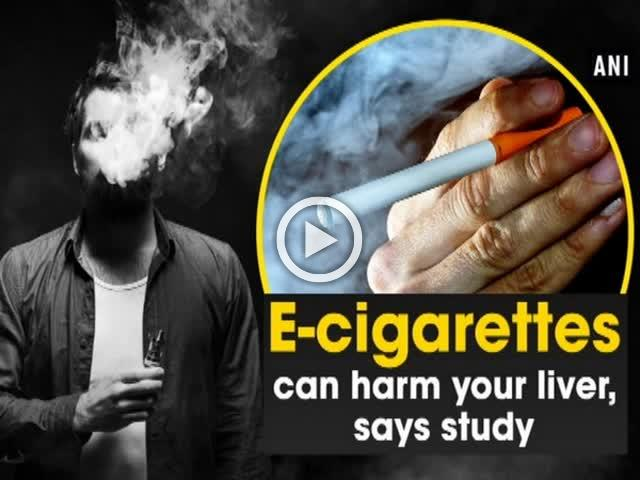 E-cigarettes can harm your liver, says study