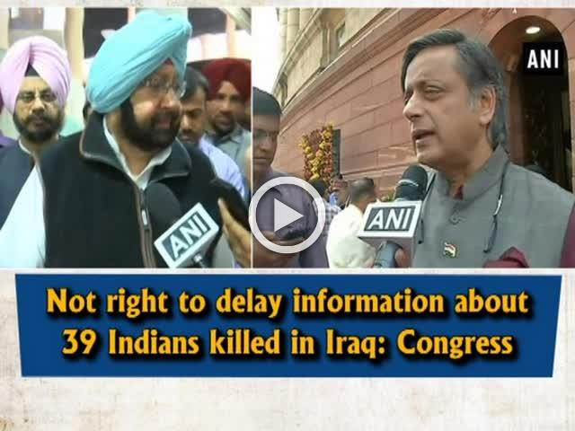 Not right to delay information about 39 Indians killed in Iraq: Congress