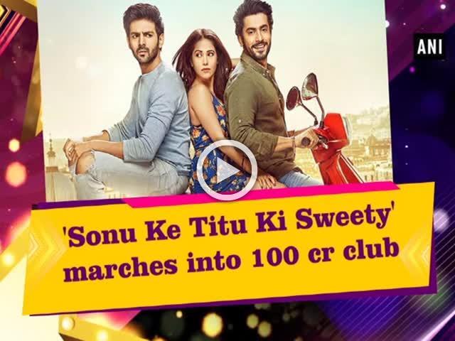'Sonu Ke Titu Ki Sweety' marches into 100 cr club