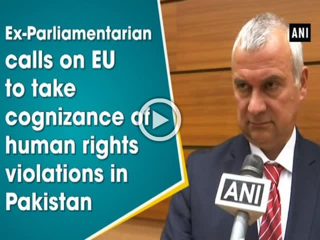 Ex-Parliamentarian calls on EU to take cognizance of human rights violations in Pakistan