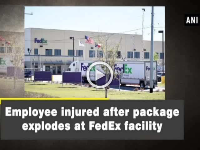 Employee injured after package explodes at FedEx facility