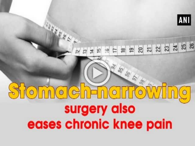 Stomach-narrowing surgery also eases chronic knee pain