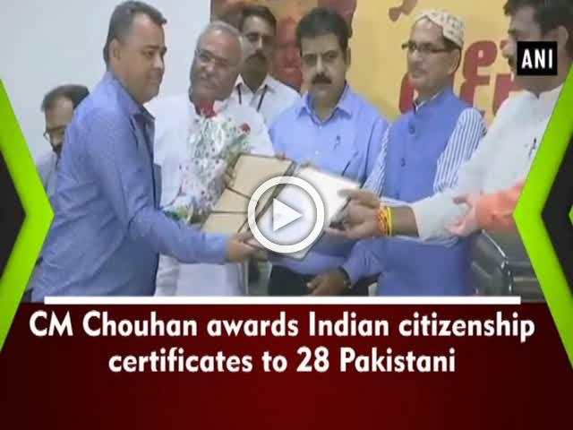 CM Chouhan awards Indian citizenship certificates to 28 Pakistani