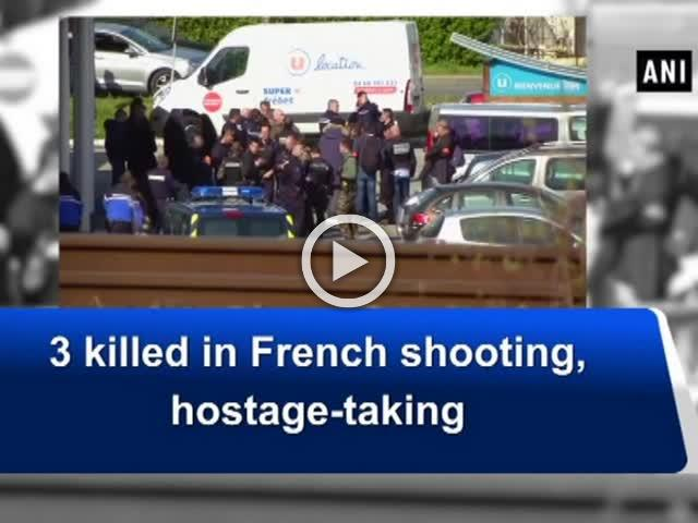 3 killed in French shooting, hostage-taking