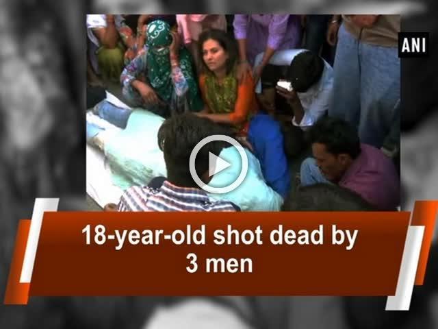 18-year-old shot dead by 3 men