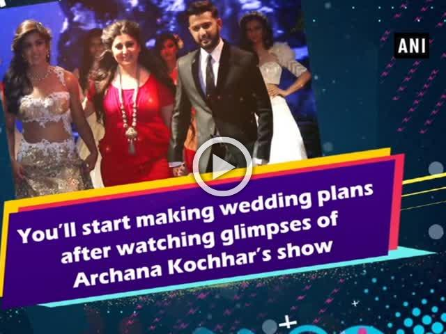You'll start making wedding plans after watching glimpses of Archana Kochhar's show