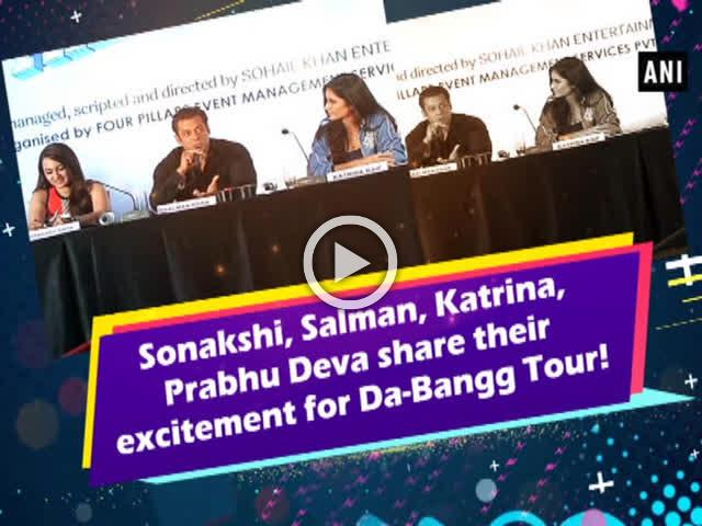 Sonakshi, Salman, Katrina, Prabhu Deva share their excitement for Da-Bangg Tour!