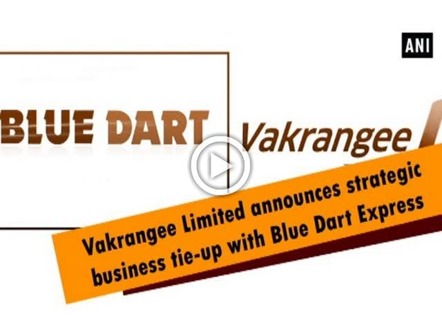 Vakrangee Limited announces strategic business tie-up with Blue Dart Express