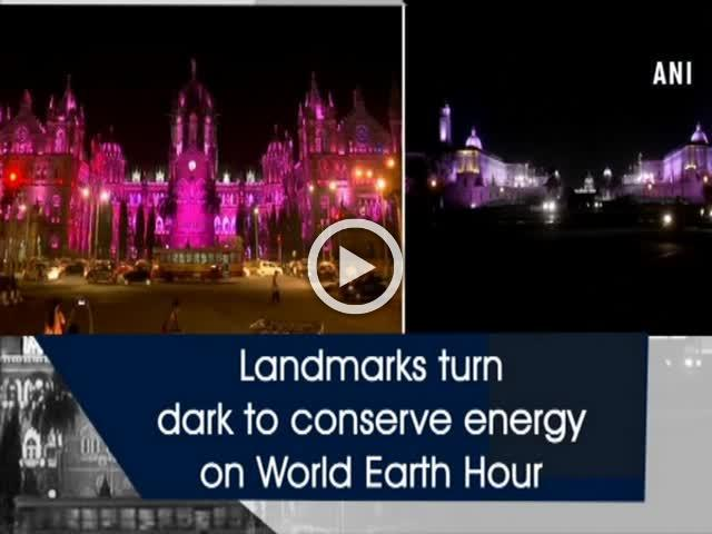 Landmarks turn dark to conserve energy on World Earth Hour