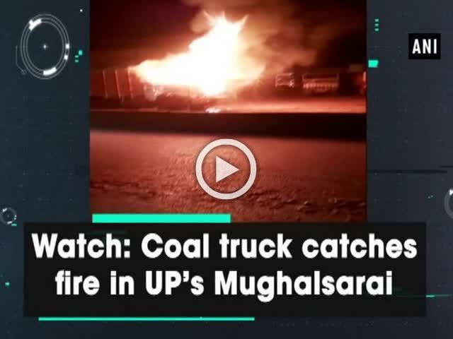 Watch: Coal truck catches fire in UP's Mughalsarai