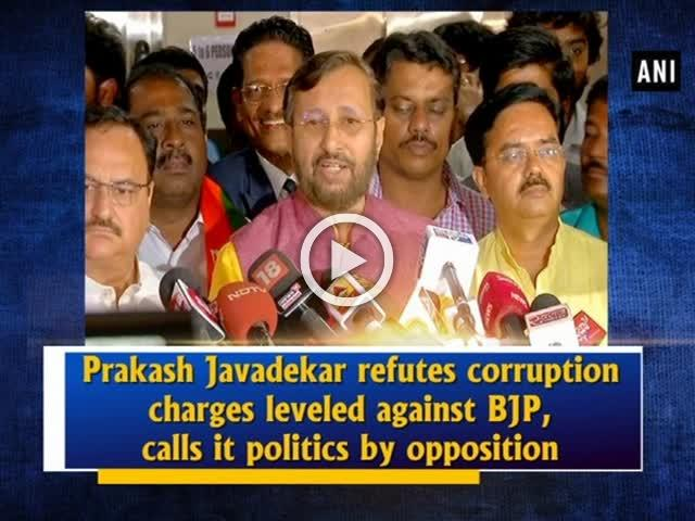 Prakash Javadekar refutes corruption charges leveled against BJP, calls it politics by opposition