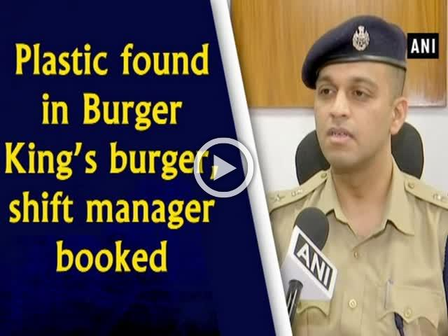 Plastic found in Burger King's burger, shift manager booked