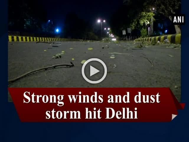 Strong winds and dust storm hit Delhi