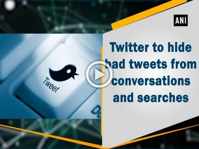 Twitter to hide bad tweets from conversations and searches