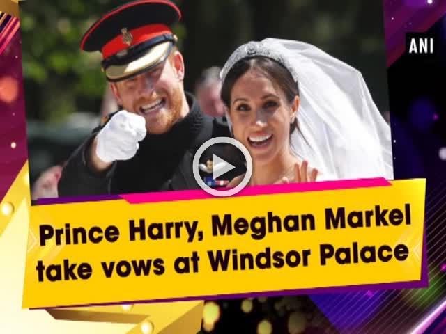 Prince Harry, Meghan Markel take vows at Windsor Palace