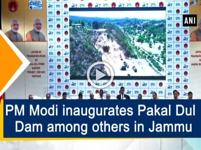 PM Modi inaugurates Pakal Dul Dam among others in Jammu