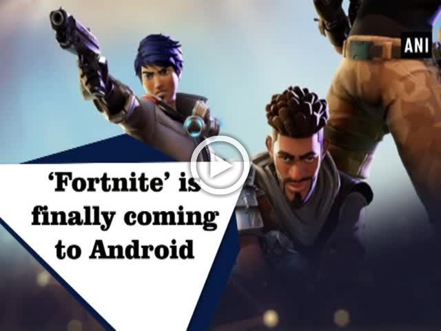 'Fortnite' is finally coming to Android