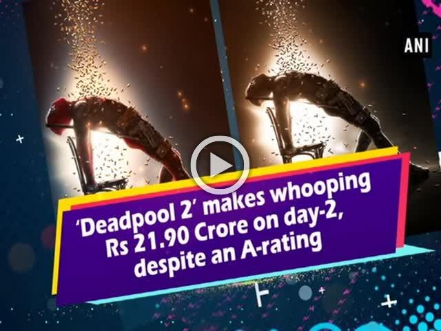 'Deadpool 2' makes whooping Rs 21.90 Crore on day-2, despite an A-rating