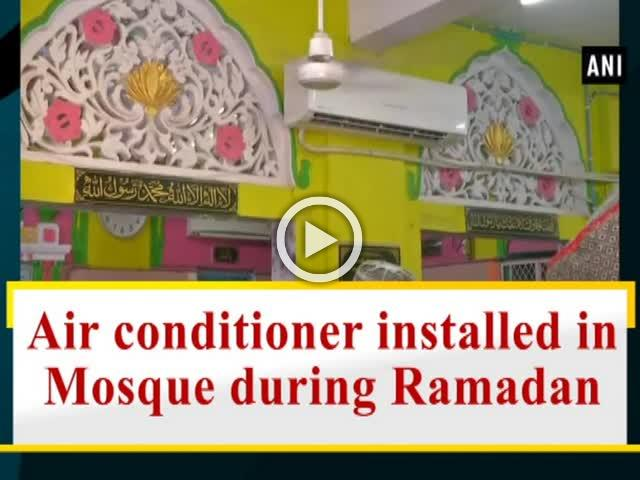 Air conditioner installed in Mosque during Ramadan