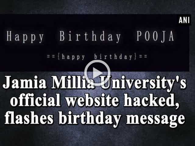 Jamia Millia University's official website hacked, flashes birthday message