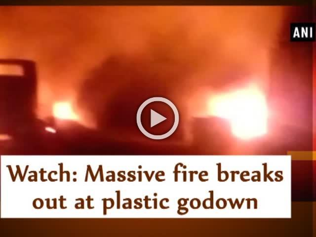 Watch: Massive fire breaks out at plastic godown