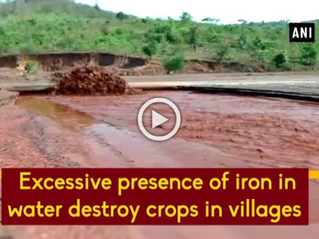 Excessive presence of iron in water destroy crops in villages