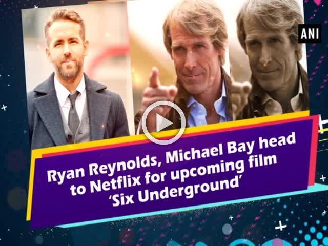 Ryan Reynolds, Michael Bay head to Netflix for upcoming film 'Six Underground'