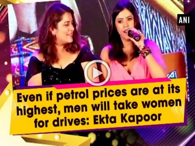 Even if petrol prices are at its highest, men will take women for drives: Ekta Kapoor