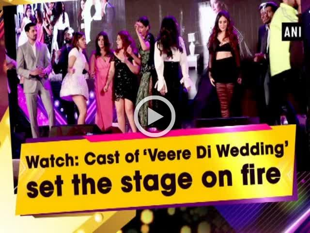 Watch: Cast of 'Veere Di Wedding' set the stage on fire