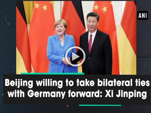 Beijing willing to take bilateral ties with Germany forward Xi Jinping