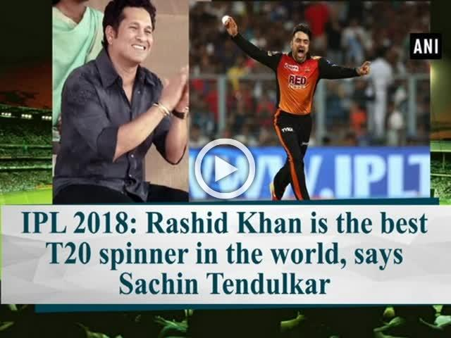 IPL 2018: Rashid Khan is the best T20 spinner in the world, says Sachin Tendulkar