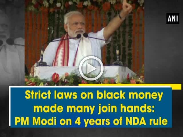 Strict laws on black money made many join hands: PM Modi on 4 years of NDA rule