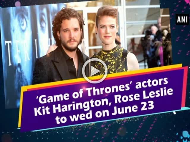 'Game of Thrones' actors Kit Harington, Rose Leslie to wed on June 23