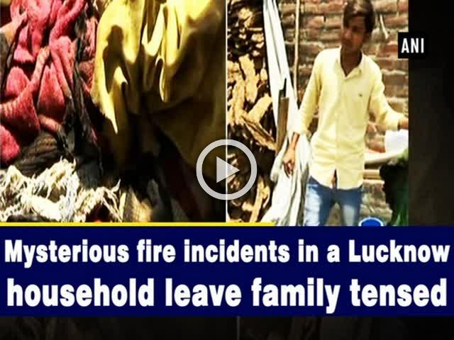 Mysterious fire incidents in a Lucknow household leave family tensed