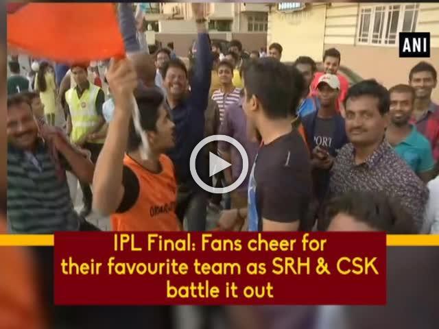IPL Final: Fans cheer for their favourite team as SRH & CSK battle it out