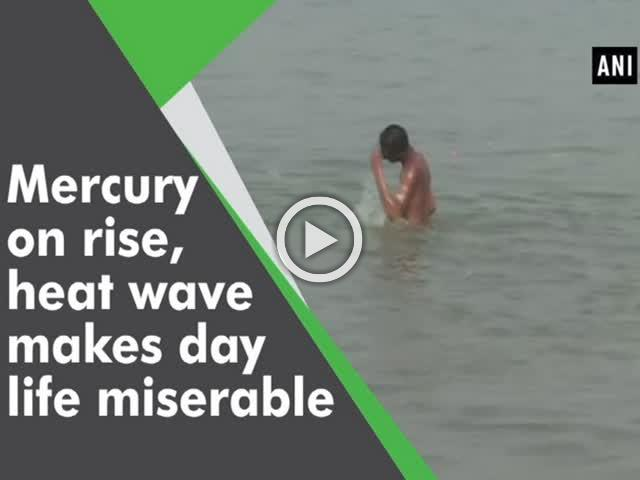 Mercury on rise, heat wave makes day life miserable