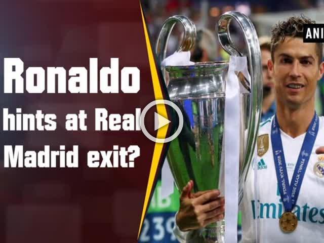 Ronaldo hints at Real Madrid exit?