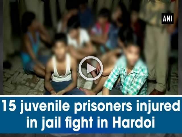 15 juvenile prisoners injured in jail fight in Hardoi