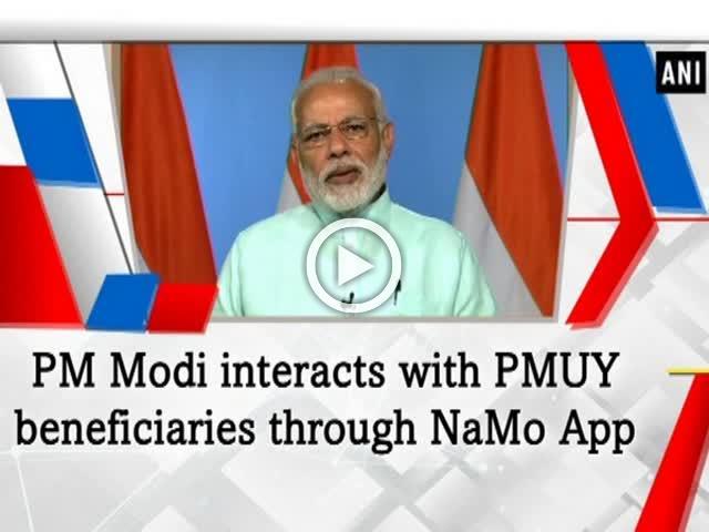 PM Modi interacts with PMUY beneficiaries through NaMo App