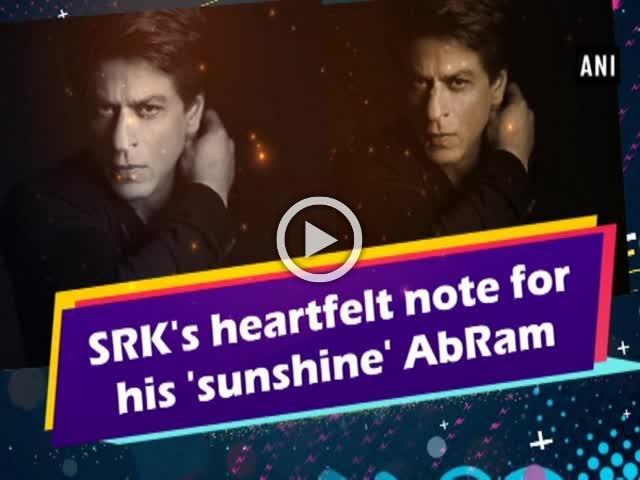 SRK's heartfelt note for his 'sunshine' AbRam