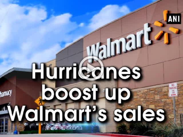 Hurricanes boost up Walmart's sales