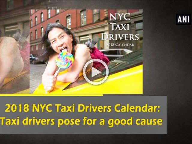 2018 NYC Taxi Drivers Calendar: Taxi drivers pose for a good cause