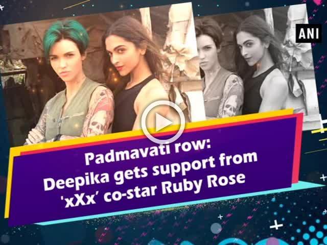 Padmavati row: Deepika gets support from 'xXx' co-star Ruby Rose