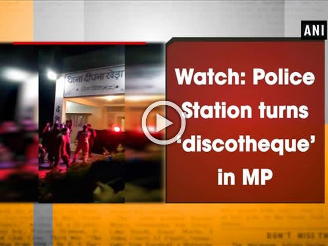 Watch: Police Station turns 'discotheque' in MP