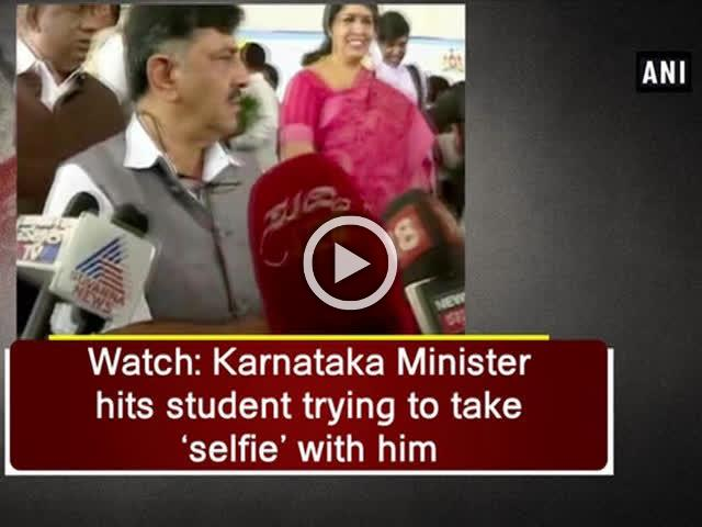 Watch: Karnataka Minister hits student trying to take 'selfie' with him