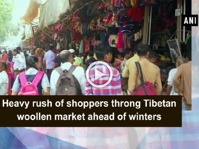 Heavy rush of shoppers throng Tibetan woollen market ahead of winters