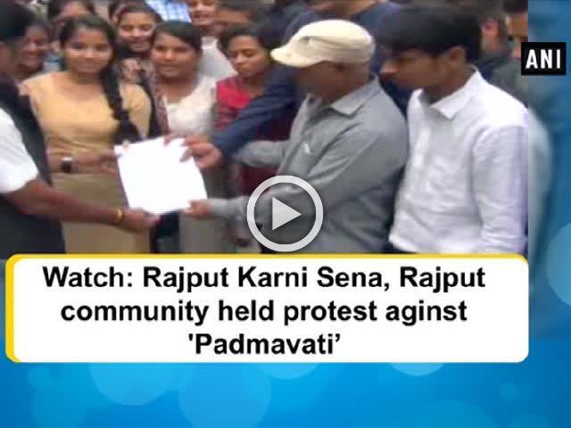 Watch: Rajput Karni Sena, Rajput community held protest aginst 'Padmavati'