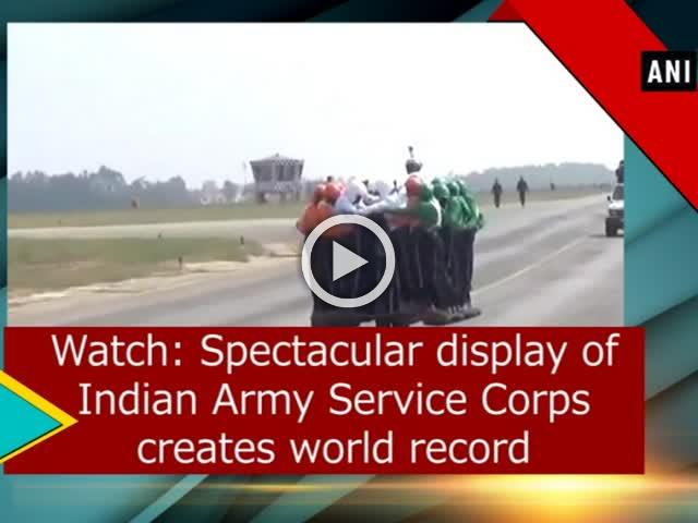 Watch: Spectacular display of Indian Army Service Corps creates world record
