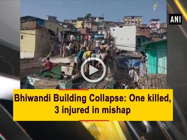 Bhiwandi Building Collapse: One killed, 3 injured in mishap